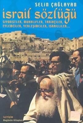 İsrail Sözlüğü: Siyonistler, Muhalifler, Tarihçiler, Eylemciler, Yerleşimciler, İsrailliler