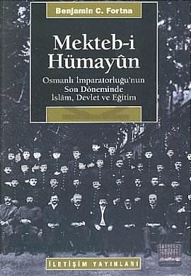 Mektebi Hümayun: Osmanlı İmparatorluğu'nun Son Döneminde İslam, Devlet ve Eğitim
