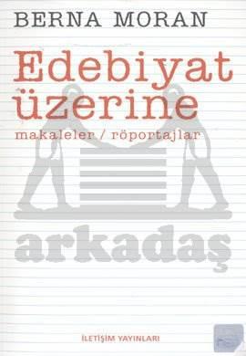 Edebiyat Üzerine: Makaleler / Röportajlar