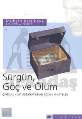 Sürgün, Göç ve Ölüm: Çağdaş Kürt Edebiyatından Seçme Hikayeler