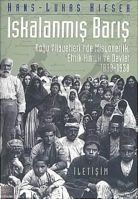 Iskalanmış Barış: Doğu Vilayetleri'nde Misyonerlik, Etnik Kimlik ve Devlet 1839-1938