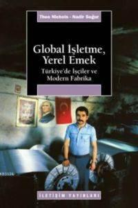 Global İşletme, Yerel Emek: Türkiye'de İşçiler ve Modern Fabrika