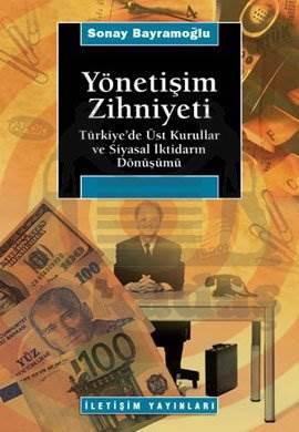 Yönetişim Zihniyeti: Türkiye'de Üst Kurullar ve Siyasal İktidarın Dönüşümü