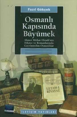 Osmanlı Kapısında Büyümek: Ahmet Mithat Efendi'nin Hikaye ve Romanlarında Gayrimüslim Osmanlılar