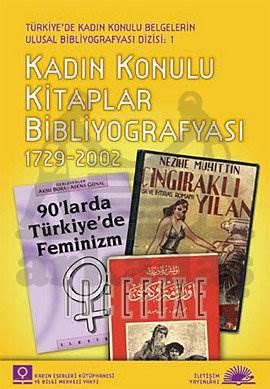 Kadın Konulu Kitaplar Bibliyografyası: 1729 2002