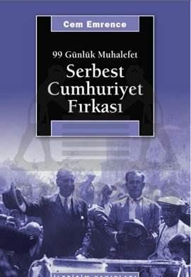 Serbest Cumhuriyet Fırkası: 99 Günlük Muhalefet