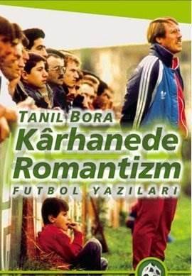 Karhanede Romantizm: Futbol Yazıları