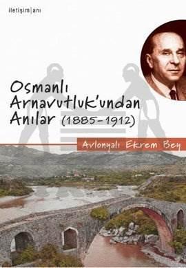 Osmanlı Arnavutluk'undan Anılar (1885-1912)