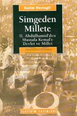 Simgeden Millete: II. Abdülhamid'den Mustafa Kemal'e Devlet ve Millet