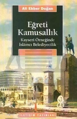 Eğreti Kamusallık: Kayseri Örneğinde İslamcı Belediyecilik