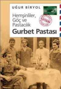 Gurbet Pastası Hemşinliler,Göç ve Pastacılık