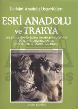 Eski Anadolu ve Trakya-2: Ege Göçlerinden Roma İmparatorluğunun İkiye Ayrılmasına Kadar