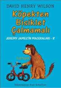 Jeremy James-8 Köpekten Bisiklet Çalmamalı