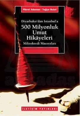 500 Milyonluk Umut Hikayeleri: Diyarbakır'dan İstanbul'a Mikrokredi Maceraları