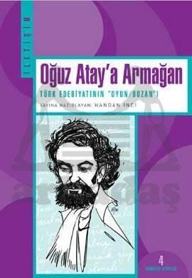 Oğuz Atay'a Armağan: Türk Edebiyatı'nın ''Oyun/Bozan''ı