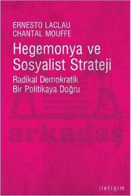 Hegemonya ve Sosyalist Strateji: Radikal Demokratik Bir Politikaya Doğru