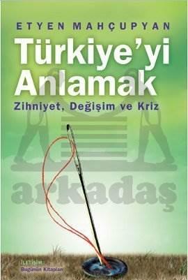 Türkiye'yi Anlamak: Zihniyet, Değişim ve Kriz