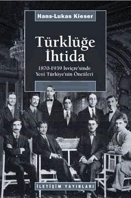 Türklüğe İhtida: 1870-1939 İsviçre'sinde Yeni Türkiye'nin Öncüleri