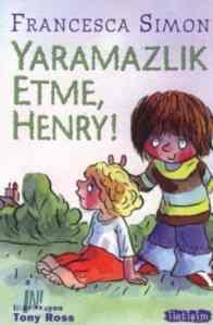 Yaramazlık Etme, Henry!