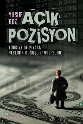 Açık Pozisyon: Türkiye'de Piyas Neslinin Doğuşu