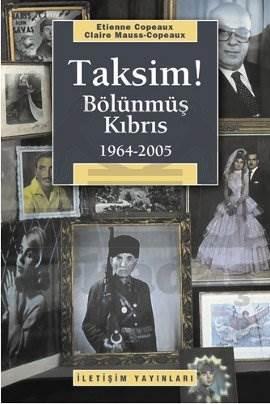 Taksim! Bölünmüş Kıbrıs (1964-2005)