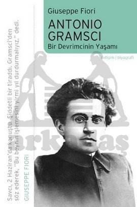 Antonio Gramsci: Bir Devrimcinin Yaşamı