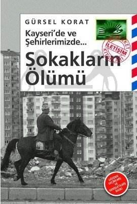 Sokakların Ölümü: Kayseri'de ve Şehirlerimizde...