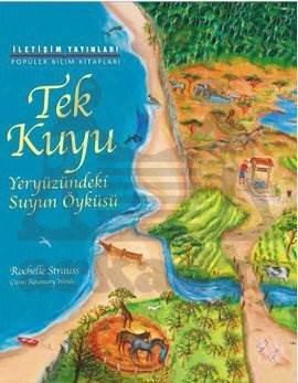 Tek Kuyu: Yeryüzündeki Suyun Öyküsü