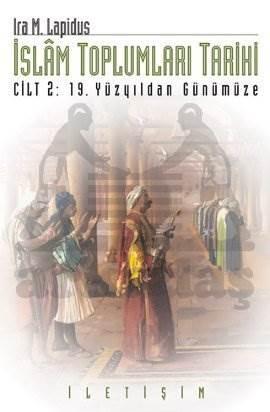 İslam Toplumları Tarihi Cilt 2: 19.Yüzyıldan Günümüze