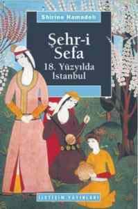 Şehri Sefa 18.Yüzyılda İstanbul