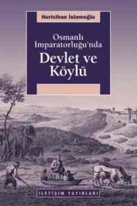 Osmanlı İmparatorluğunda Devlet ve Köylü