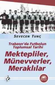 Trabzonda Futbolun Toplumsal Tarihi