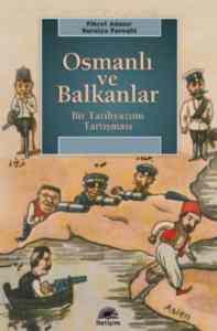 Osmanlı ve Balkanlar-Bir Tarih Yazımı Tartışması