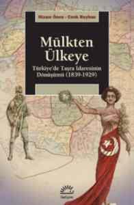 Mülkten Ülkeye Türkiye'de Taşra İdaresinin Dönüşümü ( 1839-1929)