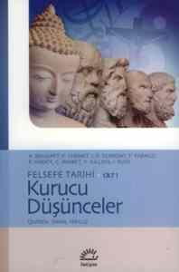 Felsefe Tarihi Cilt 1 / Kurucu Düşünceler