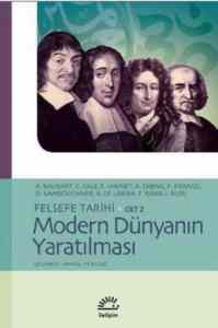 Modern Dünyanın Yaratılması/Felsefe Tarihi cilt 2