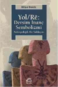 Yol/Re: Dersim İnanç Sembolizmi