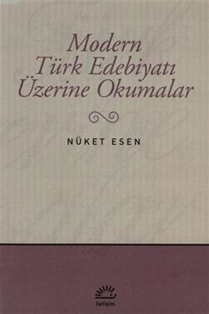 Modern Türk Edebiyatı Üzerine Okumalar