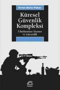 Küresel Güvenlik Kompleksi / Uluslararası Siyaset Ve Güvenlik