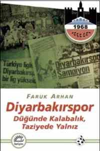 Diyarbakırspor / Düğünde Kalabalık, Taziyede Yalnız