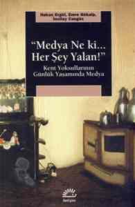 ''Medya Ne Ki... Her Şey Yalan!''