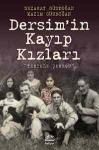 """Dersim'in Kayıp Kızları""""Tertele Çenequ"""""""
