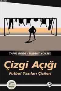 Çizgi Açığı: Futbol Yazıları Çizileri