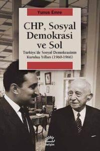 """""""CHP, Sosyal Demokrasi Ve Sol - Türkiye'De Sosyal Demokrasinin Kuruluş Yılları (1960-1966)"""""""