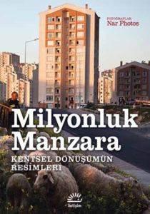 Milyonluk Manzara / Kentsel Dönüşümün