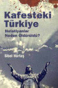 Kafesteki Türkiye - Hıristiyanlar Neden Öldürüldü ?