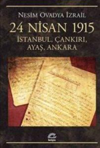 24 Nisan 1915 - İstanbul, Çankırı, Ayaş, Ankara