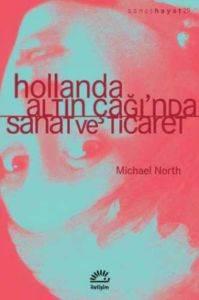 Hollanda Altın Çağı'nda Sanat ve Ticaret
