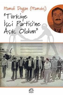 Türkiye İşçi Partisi'ne Aşık Oldum