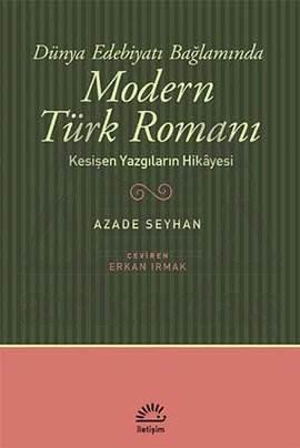 Dünya Edebiyatı Bağlamında: Modern Türk Romanı